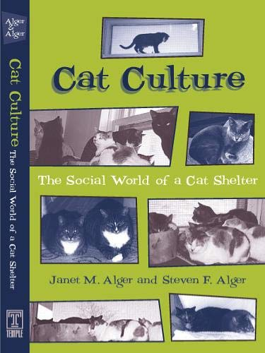 - Cat Culture: The Social World Of A Cat Shelter (Animals Culture And Society)