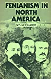 Fenianism in North America, Neidhardt, W. S., 0271011882