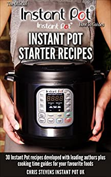 Instant Pot Starter Recipes: 30 Instant Pot recipes