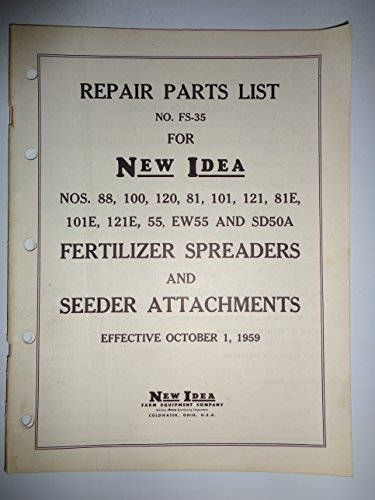Spreaders Parts Catalog (New Idea 88 100 120 81 101 121 81E 101E 121E 55 EW55 SD50A Fertilizer Spreader and Seeder Attachments Parts Catalog Manual 10/59 original)