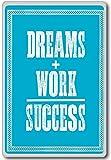 Dreams + Work = Success – motivational inspirational quotes fridge magnet