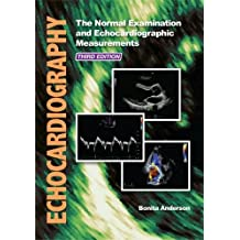Echocardiography: The Normal Examination and Echocardiographic Measurements