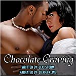 Chocolate Cravings (BBW Menage Interracial Fertile Pregnancy Erotica) | Lexi Storm