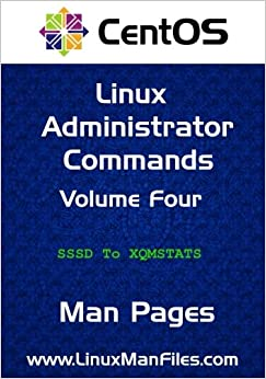 CentOS Linux Administrator Commands: Man Pages Volume 4