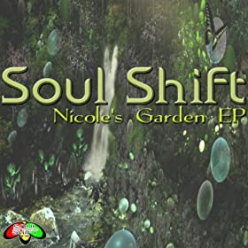 Soul Shift Nicole's Garden EP