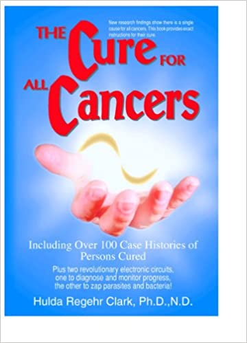 Amazon com: The Cure For All Cancers eBook: Dr  Hulda Regehr Clark
