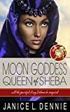 Moon Goddess Queen of Sheba (Lion of Judah Series Book 1)