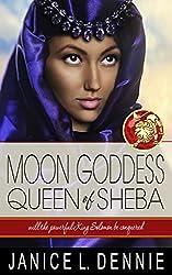 Moon Goddess Queen of Sheba (Lion of Judah Series Book 1)
