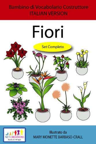 Fiori (Flowers) - SET COMPLETO - ITALIAN VERSION (Bambino di Vocabolario Costruttore Book 16)