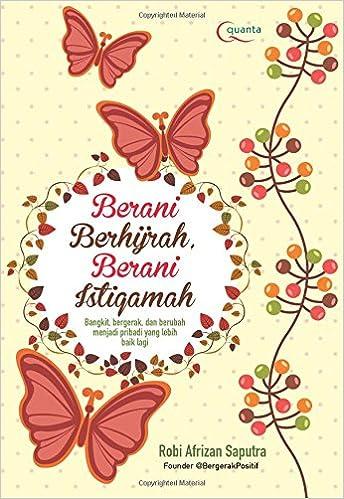 Berani Berhijrah, Berani Beristiqamah (Indonesian Edition): Robi