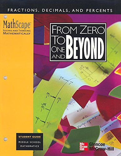 MathScape: Seeing and Thinking Mathematically, Grade 6, From Zero to One and Beyond, Student Guide
