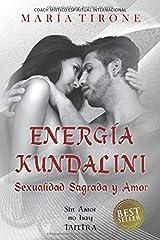 ENERGIA KUNDALINI SEXUALIDAD SAGRADA Y AMOR: SIN AMOR NO HAY TANTRA (SERIE VIDA EN ARMONIA) (Spanish Edition) Paperback