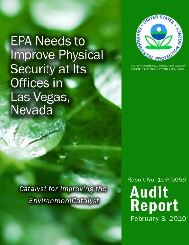 Read Online EPA Needs to Improve Physical Security at Its Offices in Las Vegas, Nevada ebook