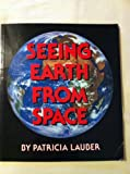 Seeing Earth from Space, Patricia Lauber, 0531070573