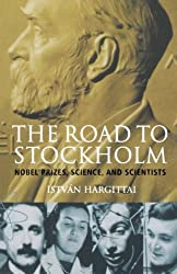 The Road to Stockholm. Nobel Prizes, Science, and Scientists (Oxford Paperbacks)