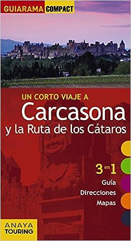 Carcasona y la ruta de los cátaros Guiarama Compact - Internacional: Amazon.es: Anaya Touring, Sánchez Ruiz, Francisco, Puy Fuentes, Edgar de: Libros