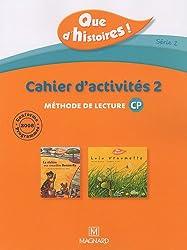 Méthode de lecture CP Que d'histoires ! Série 2 : Cahier d'activités 2