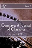 Conclave: A Journal of Character Issue 7 (Volume 7)