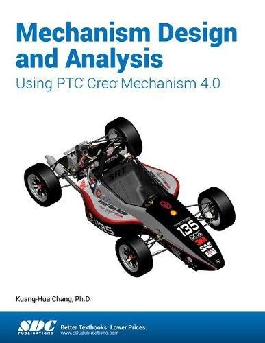 Mechanism Design and Analysis Using PTC Creo Mechanism 4.0-cover