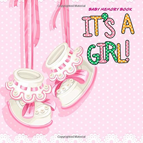 baby memory book it s a girl baby book keepsake and scrapbook for