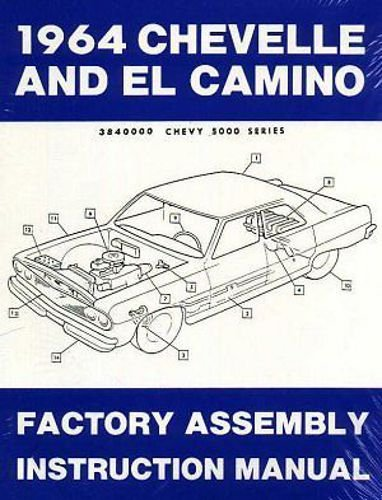 COMPLETE 1964 CHEVROLET CHEVELLE, SS, MALIBU & EL CAMINO FACTORY ASSEMBLY INSTRUCTION MANUAL. INCLUDES: 300, Deluxe, Malibu, SS, SS-396, Concours, El Camino, Convertibles, 2- & 4-door hardtops, Station Wagons, and -