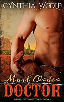 Mail Order Doctor (The Brides of Tombstone Book 2) by [Woolf, Cynthia]