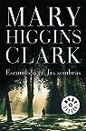 Escondido en las sombras par Mary Higgins Clark