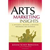Arts Marketing Insights: The Dynamics of Building and Retaining Performing Arts Audiences