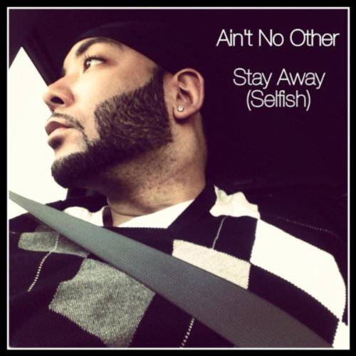 Stay Away (Selfish) By Ain't No Other On Amazon Music