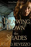 Drawing Down the Shades (Antique Magic Book 3)