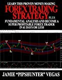Learn This Proven Money-Making Forex Trading Strategy + Fundamental Analysis And Become a Super Profitable Forex Trader in 61 days or less.: The Powerful KillZone Forex Trading Strategy