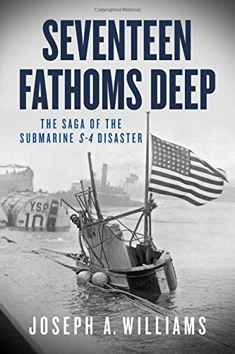 Image of Seventeen Fathoms Deep: The Saga of the Submarine S-4 Disaster