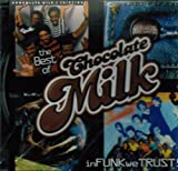 In Funk We Trust the Best of Chocolate Milk
