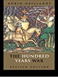 Front cover for the book The Hundred Years War by Robin Neillands
