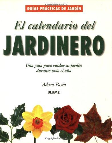 El Calendario Del Jardinero: Una Guia Para Cuidar Su Jardin Durante Todo El Ano Guias Practicas De Jardineria / Collins Gardens Series: Amazon.es: Adam Pasco: Libros