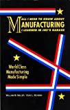 All I Need to Know about Manufacturing I Learned in Joe's Garage, William B. Miller and Vicki L. Schenk, 0963043935