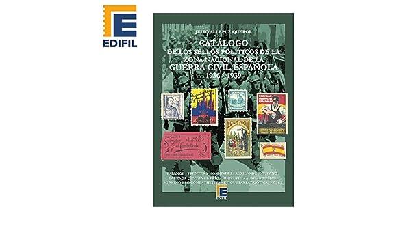 EDIFIL Catálogo de los Sellos políticos de la Zona Nacional de la Guerra Civil Española (1936-1939) Julio Allepuz: Amazon.es: Juguetes y juegos