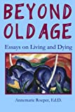 Beyond old Age, Annemarie Roeper, 0982954190