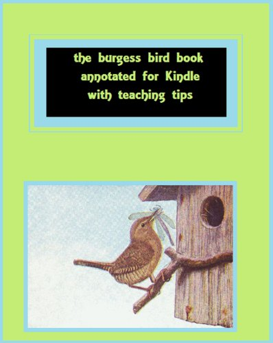 The Burgess Bird Book for Children (Annotated):,Adapted for use with Charlotte Mason's Methods by [Burgess, Thornton, Capehart, Wendi]