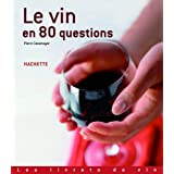 Le vin en 80 questions (Les livrets du vin) (French Edition)