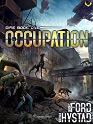 Occupation: A Post-Apocalyptic Alien Invasion Thriller (Rise Book 1)