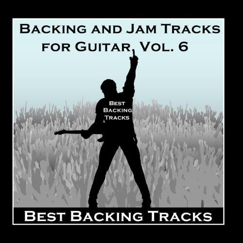 Backing and Jam Tracks for Guitar, Vol. 6 by Best Backing Tracks (Best Om Guitar Under 1000)