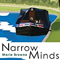 Narrow Minds Audiobook by Marie Browne Narrated by Lucy Scott
