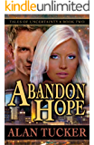 Abandon Hope (Tales of Uncertainty Book 2)