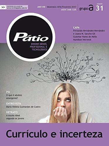 Revista Pátio Ensino Médio, Profissional e Tecnológico 31 - Currículo e incerteza (PEMPT) (Portuguese Edition) (Blog Patio)