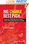 Big Change, Best Path: Successfully M...