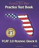 FLORIDA TEST PREP Practice Test Book FCAT 2. 0 Reading Grade 6, Test Master Press Florida, 1467933821