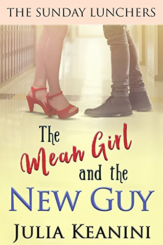 The Mean Girl and the New Guy (The Sunday Lunchers Book 3)