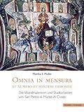Omnia in Mensura et Numero et Pondere Disposita : Die Wandmalereien und Stuckarbeiten Von San Pietro Al Monte Di Civate, Müller, Monika E., 3795420288
