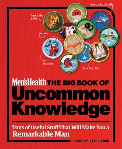 Mens Health  The Big Book Of Uncommon Knowledge  Clever Hacks For Navigating Life With Skill And Swagger